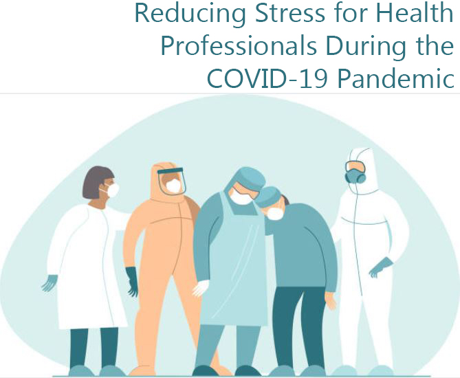 Reducing Stress for Health Professionals During the COVID-19 Pandemic